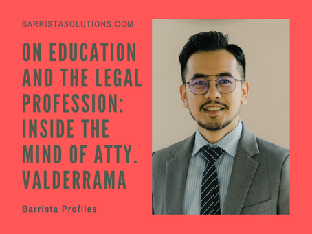 On Education and the Legal Profession: Inside the Mind of Atty. Valderrama