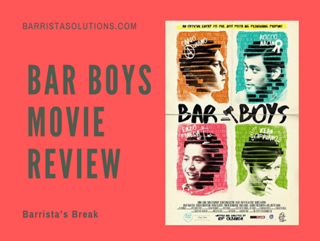 Barrista's Break: Bar Boys Movie Review