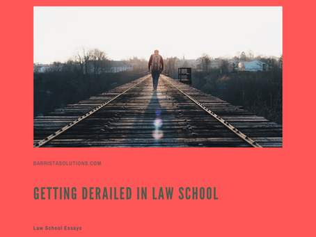 Getting Derailed in Law School