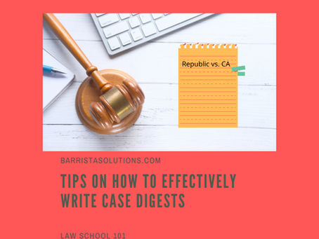 Law School 101: Tips on How to Effectively Write Case Digests