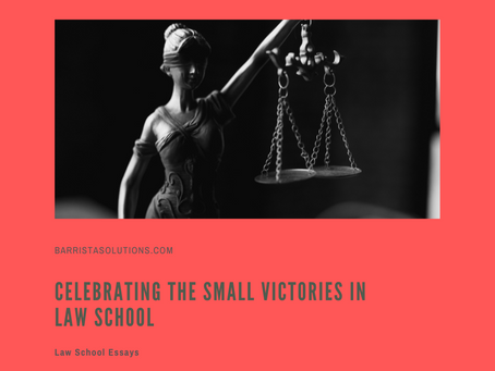 Celebrating the Small Victories in Law School