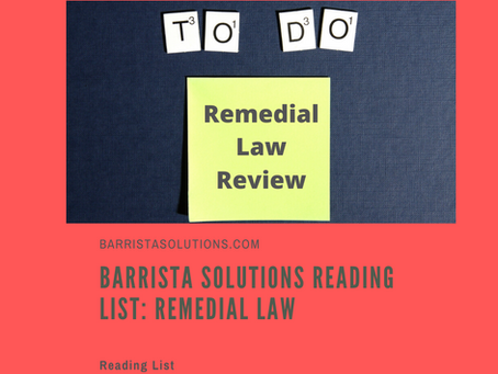 Barrista Solutions Reading List: Remedial Law