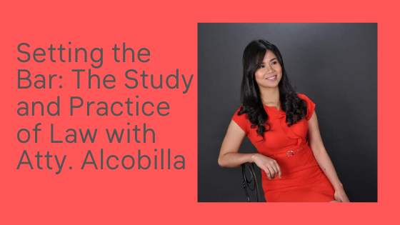 Atty. Alcobilla, a Philippine Bar Topnotcher shares inspiring insights about life, the legal profession and the study of Law.