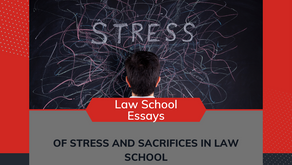 Of Stress and Sacrifices in Law School