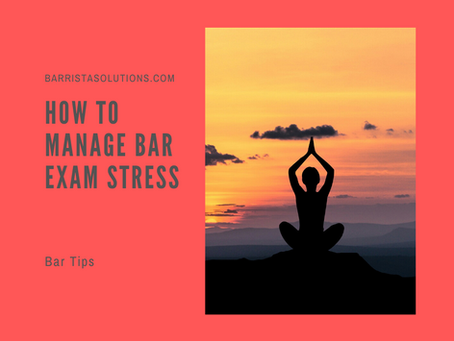 How to Manage Bar Exam Stress