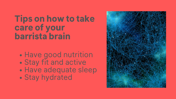 Quick tips on how to keep the Barrista Brain healthy and strong