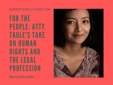 For the People: Atty. Taule's take on Human Rights and the Legal Profession