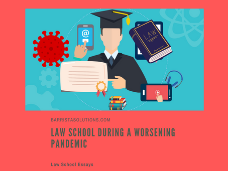 Law School during a Worsening Pandemic