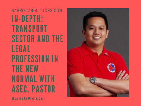 In-Depth: The Transport Sector and the Legal Profession in the New Normal with ASec. Pastor