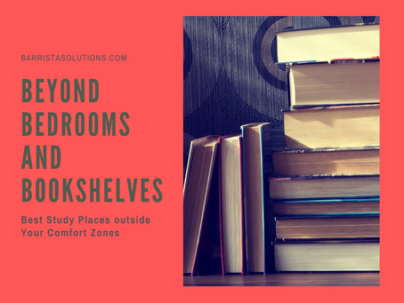 Beyond Bedrooms and Bookshelves:A Guide to the Best Study Places outside Your Comfort Zones