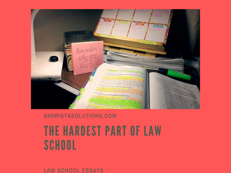 The Hardest Part of Law School