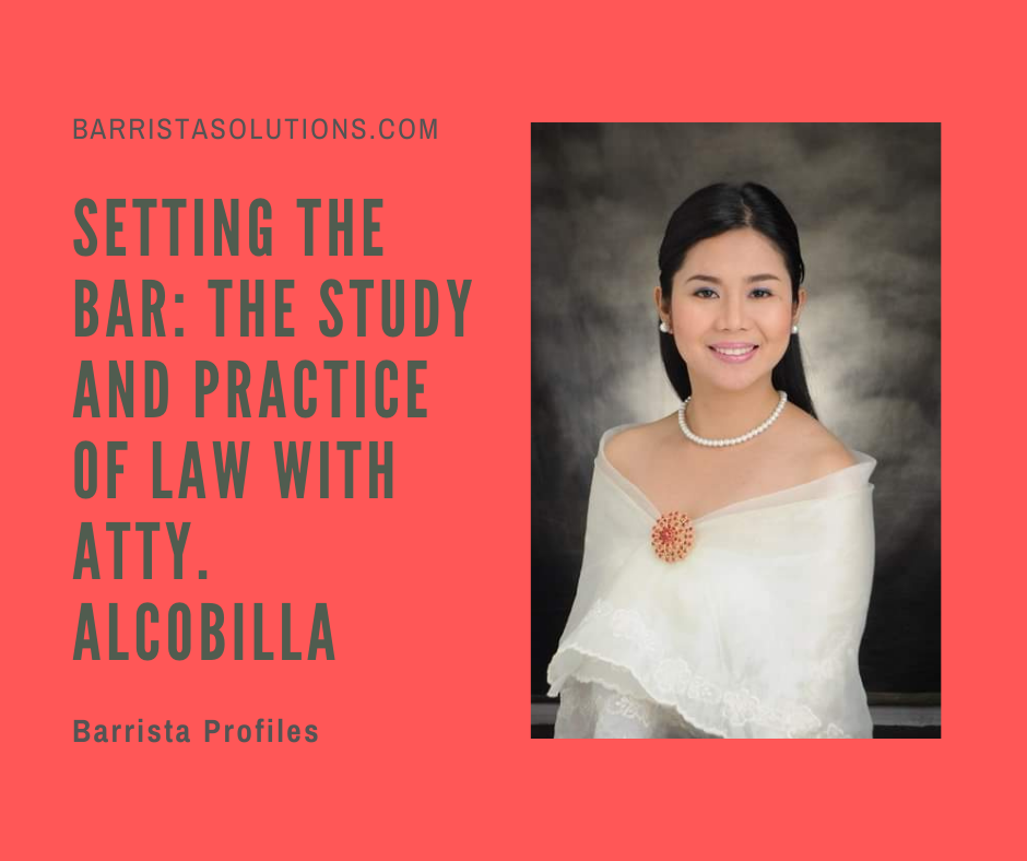 Atty. Alcobilla- the 2014 Philippine Bar Topnotcher shares insights on the legal Profession and the current trend in legal education in the country.