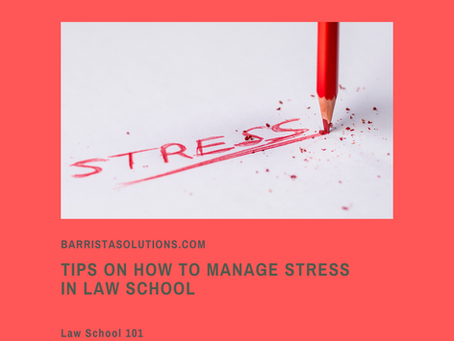 Law School 101: Tips on How to Manage Stress in Law School