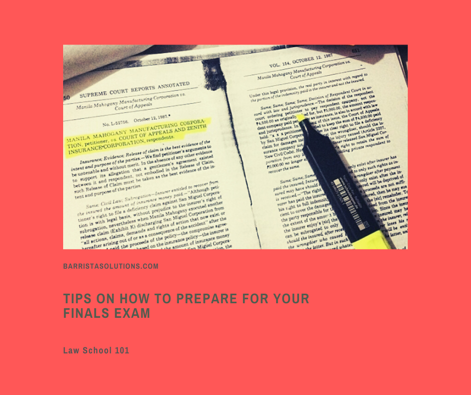 Barrista Solutions lists tips on how to prepare for law school final exams.