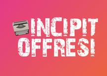 """""""Incipit Offresi"""", il primo talent letterario itinerante per aspiranti scrittori fa tappa"""
