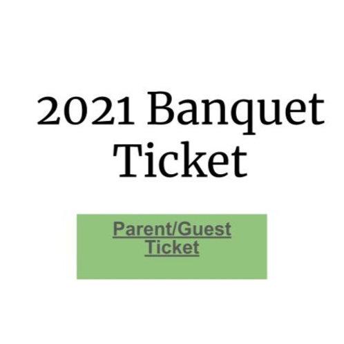 2021 PARENT/Guest Banquet ticket