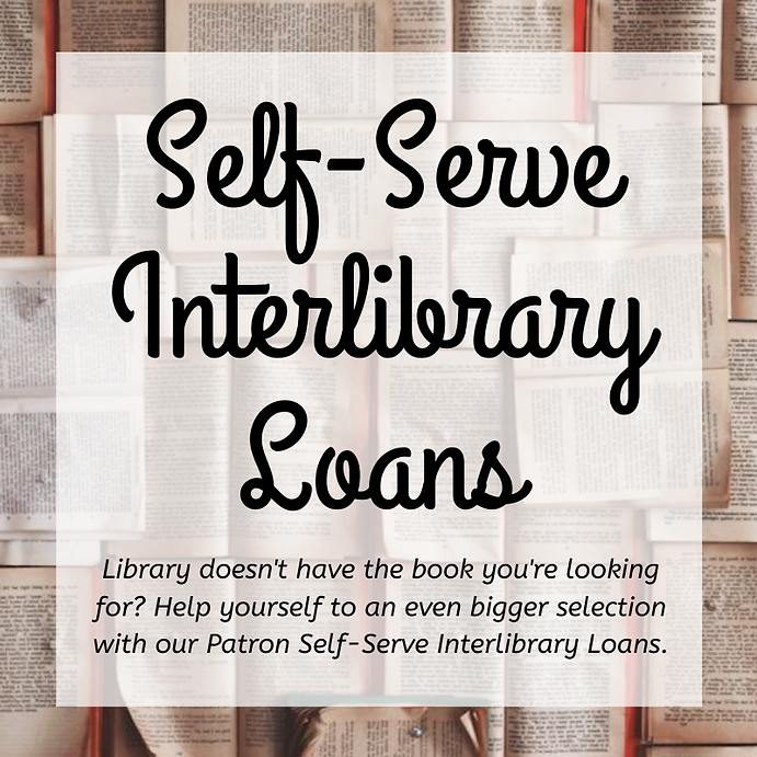 Self Serve Interlibrary Loans.png