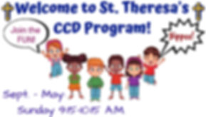 Welcome to St. Theresa's CCD Program! (1