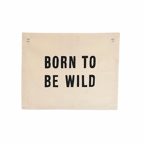 Born To Be Wild Banner Wall Hanging Sign