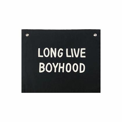 Long Live Boyhood Banner Sign