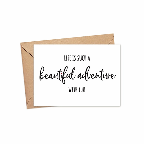 Life Is Such A Beautiful Adventure With You Card
