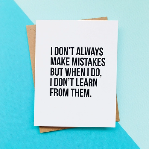 Don't Always Make Mistakes Card
