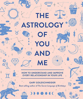 The Astrology of You and Me by Gary Goldschneider and Camille Chew