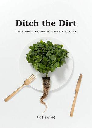 Ditch The Dirt: Grow Edible Hydroponic Plants at Home