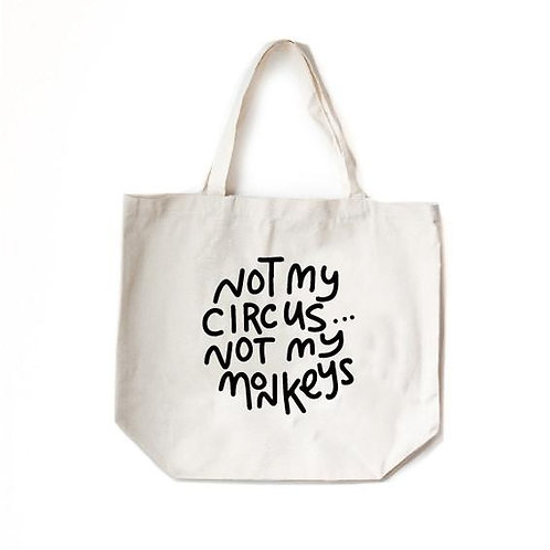 Not My Circus... Not My Monkeys Tote