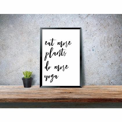 Eat More Plants do More Yoga Art Print
