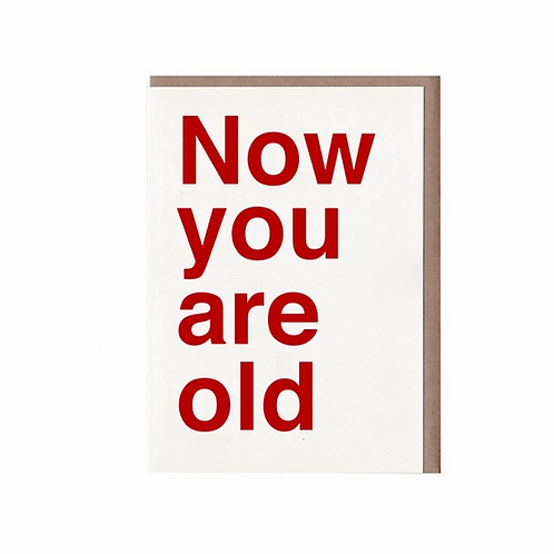 Now You Are Old