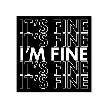 It's Fine I'm Fine Sticker
