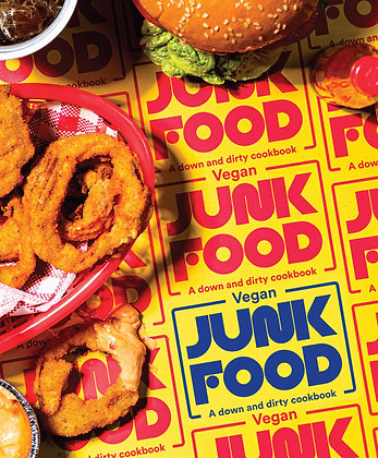 VEGAN JUNK FOOD: A DOWN AND DIRTY COOKBOOK