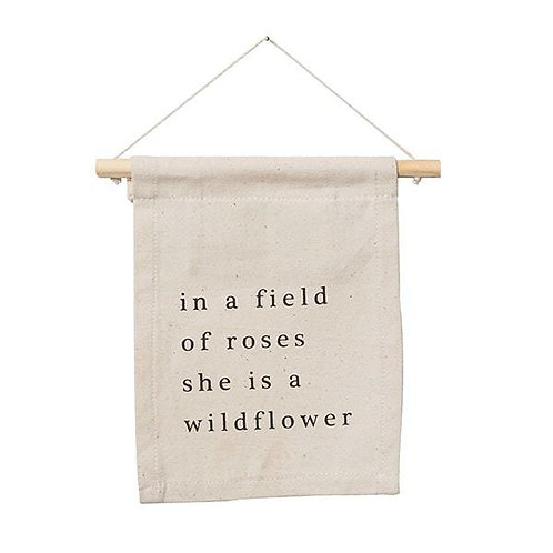 In A Field Of Roses She Is a WildFlower Sign