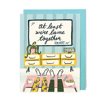 Lame Together Card