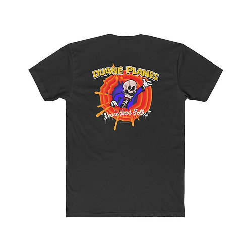 You're Dead Folks Tee