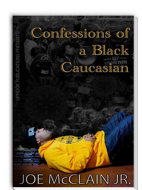 Confessions of a Black Caucasian