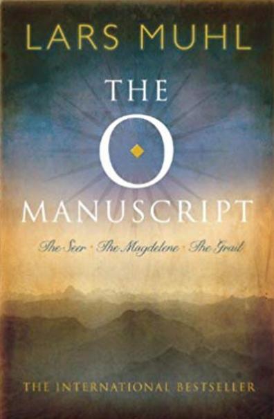 The O Manuscript: The Seer, The Magdalene, The Grail