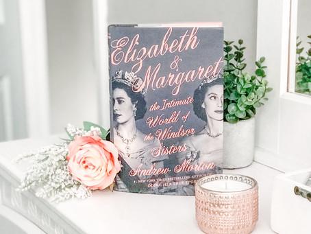 Reviewing Elizabeth & Margaret by Andrew Morton