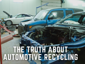 What You Need To Know About Automotive Recycling