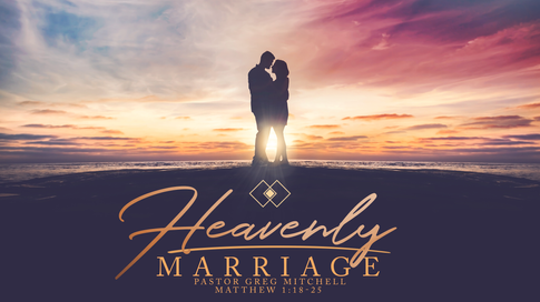 Heavenly Marriage by Pastor Greg Mitchell at The Potter's House Church in Prescott AZ