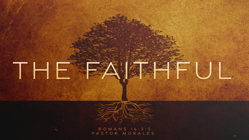 The Faithful by Pastor Jesse Morales at The Potter's House Church in Prescott AZ