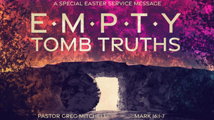 Empty Tomb truths .jpeg
