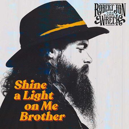 VIDEO OF THE WEEK: ROBERT JON & THE WRECK 'SHINE A LIGHT ON ME BROTHER'