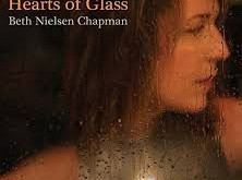 BETH NIELSEN CHAPMAN HEARTS OF GLASS