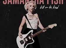 SAMANTHA FISH KILL OR BE KIND ALBUM REVIEW