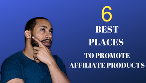 6 Of The Best Places To Promote Affiliate Products