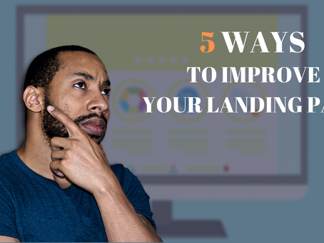5 Ways To Improve Your Landing Pages