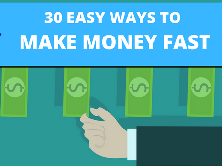 30 Easy Ways To Make Money Fast