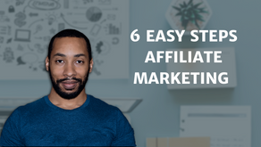 Affiliate Marketing In 6 Easy Steps